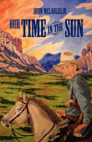 Our Time in the Sun de John D. McLaughlin