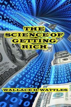 The Science of Getting Rich de Wattles, Wallace D.
