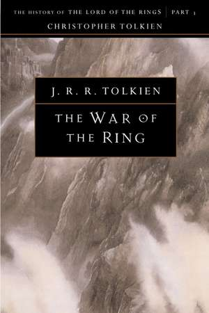 The War of the Ring: The History of The Lord of the Rings, Part Three de Christopher Tolkien