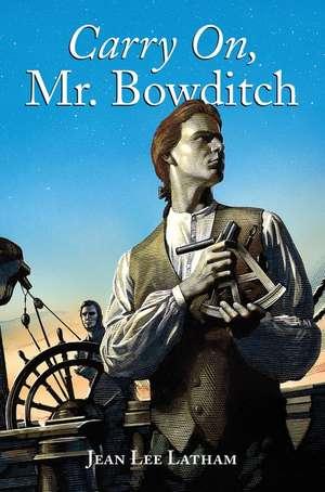 Carry On, Mr. Bowditch de Jean Lee Latham