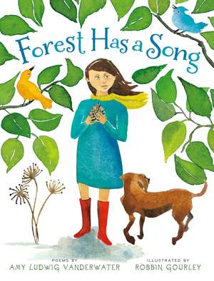 Forest Has a Song: Poems de Amy Ludwig VanDerwater