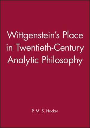 Wittgenstein′s Place in Twentieth–Century Analytic Philosophy