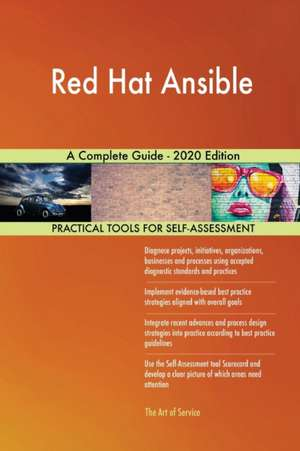 Red Hat Ansible A Complete Guide - 2020 Edition de Gerardus Blokdyk