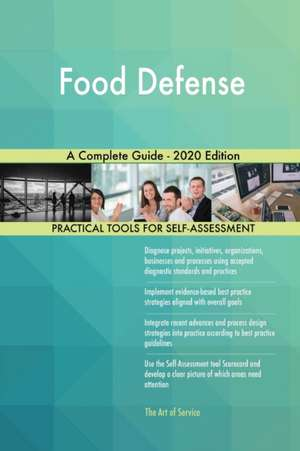 Food Defense A Complete Guide - 2020 Edition de Gerardus Blokdyk