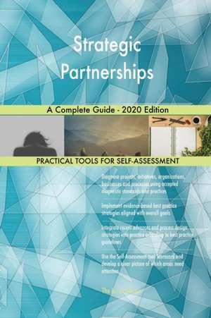 Strategic Partnerships A Complete Guide - 2020 Edition de Gerardus Blokdyk