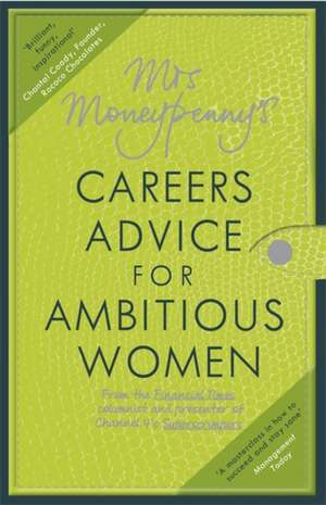 Mrs Moneypenny's Careers Advice for Ambitious Women de Mrs Moneypenny