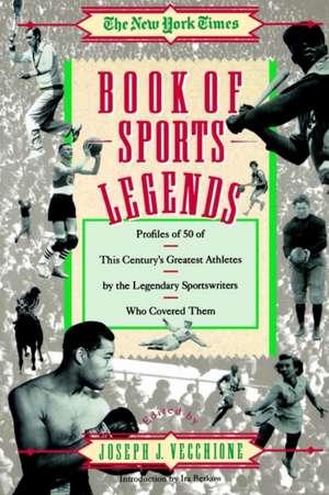 New York Times Book of Sports Legends de Joseph J. Vecchione