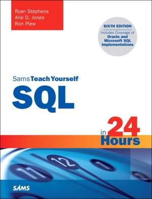SQL in 24 Hours, Sams Teach Yourself de Ryan Stephens