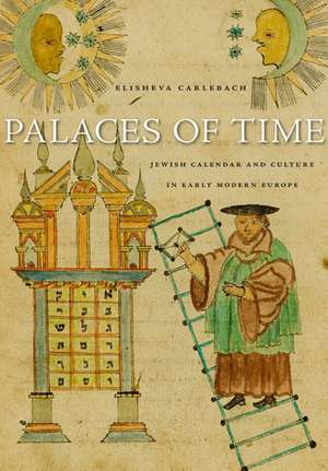 Palaces of Time – Jewish Calendar and Culture in Early Modern Europe