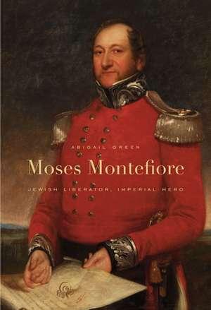Moses Montefiore – Jewish Liberator, Imperial Hero