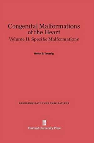 Congenital Malformations of the Heart, Volume II, Specific Malformations