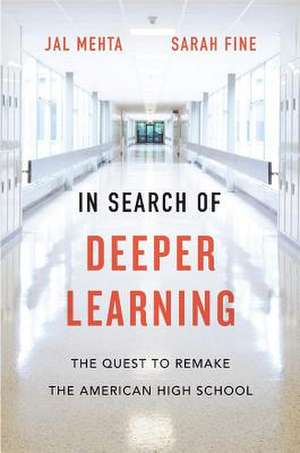 In Search of Deeper Learning – The Quest to Remake  the American High School de Jal Mehta