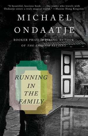Running in the Family de Michael Ondaatje