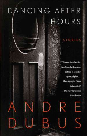 Dancing After Hours:  Stories de Andre Dubus