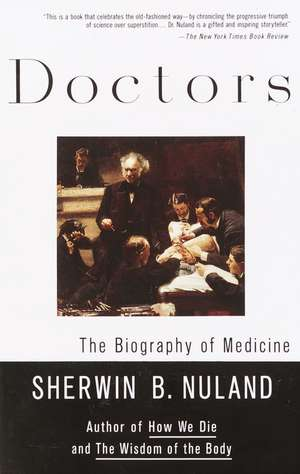 Doctors:  The Biography of Medicine de Sherwin B. Nuland
