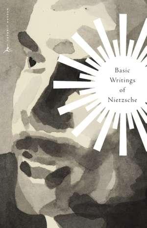 Basic Writings of Nietzsche de Friedrich Nietzsche