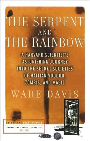 The Serpent and the Rainbow de Wade Davis