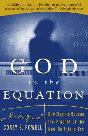 God in the Equation: How Einstein Transformed Religion de Corey Powell