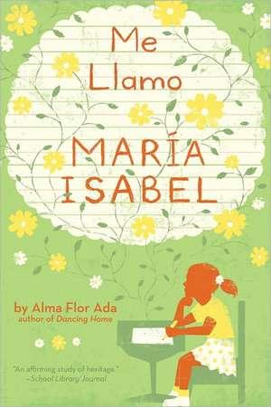 Me Llamo Maria Isabel (My Name Is Maria Isabel) de Alma Flor Ada
