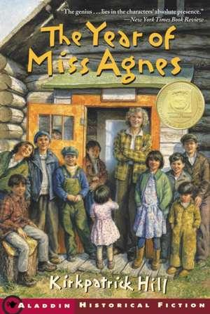 The Year of Miss Agnes de Kirkpatrick Hill