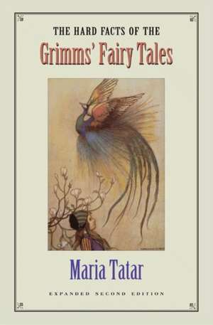 The Hard Facts of the Grimms` Fairy Tales – Expanded Second Edition