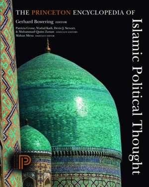 The Princeton Encyclopedia of Islamic Political Thought de Gerhard Bowering