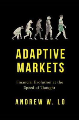 Adaptive Markets – Financial Evolution at the Speed of Thought de Andrew W. Lo