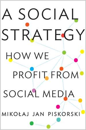 A Social Strategy-how We Profit From Social Media