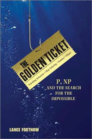 The Golden Ticket – P  Np  And The Search For Th