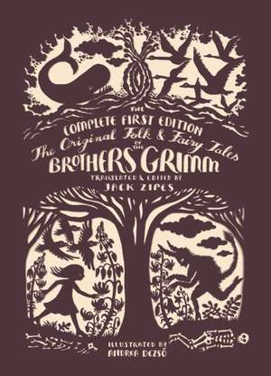 The Original Folk and Fairy Tales of the Brothers Grimm – Jacob and Wilhelm Grimm 1e de Jacob Zipes