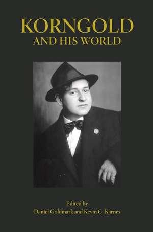 Korngold and His World de Daniel Goldmark