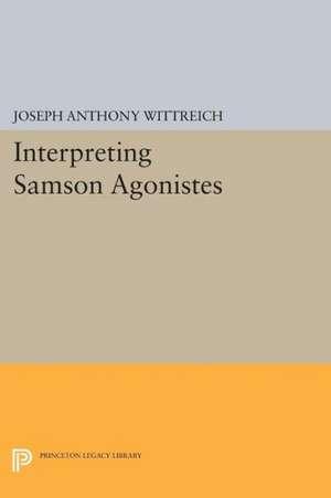 Interpreting Samson Agonistes de Joseph Anthony Wittreich