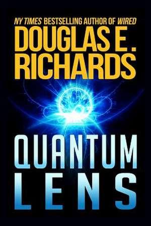 Quantum Lens de Douglas E. Richards