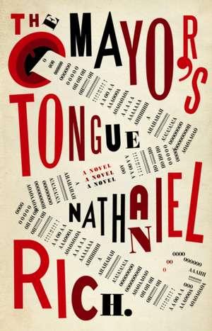Mayor's Tongue de Nathaniel Rich