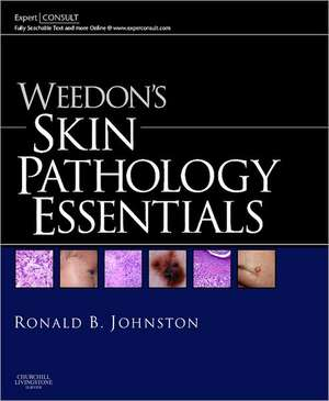 Weedon's Skin Pathology Essentials: Expert Consult: Online and Print de Ronald Johnston