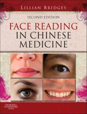 Face Reading in Chinese Medicine de Lillian Bridges