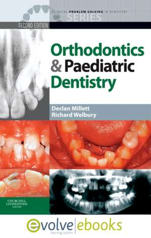 Clinical Problem Solving in Orthodontics and Paediatric Dentistry Text and Evolve eBooks Package