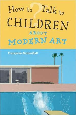 How to Talk to Children about Modern Art:  Life and Gardening at Holker de Francoise Barbe-Gall