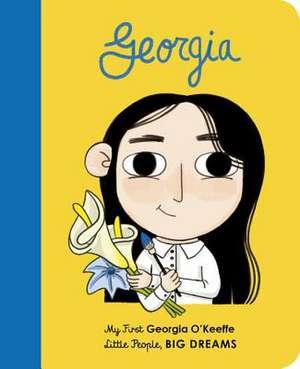 Georgia: My First Georgia O'Keeffe de Maria Isabel Sanchez Vegara