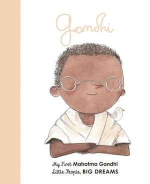 Mahatma Gandhi: My First Mahatma Gandhi de Maria Isabel Sanchez Vegara
