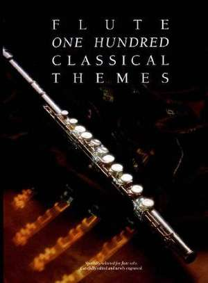 One Hundred Classical Themes:  Flute de Martin Frith