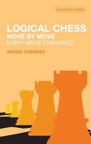 Logical Chess Move by Move:  Every Move Explained New Algebraic Edition de Irving Chernev