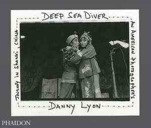 Deep Sea Diver:  An American Photographer's Journey in Shanxi, China de Danny Lyon