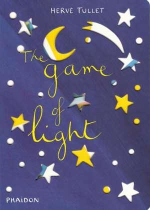 Hervé Tullet: The Game of Light de Herve Tullet