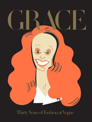 Grace, Thirty Years of Fashion at Vogue