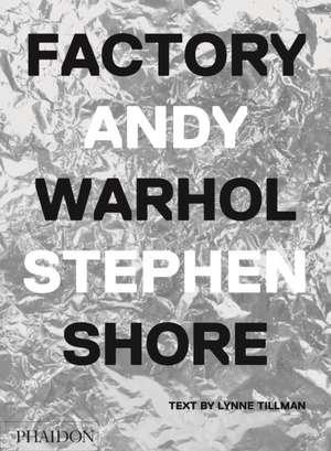 Factory: Andy Warhol de Stephen Shore