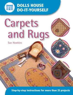 Carpets and Rugs:  20 Complete Designs for Leftover Fabric de Sue Hawkins