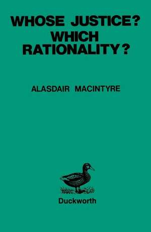 Whose Justice? - Which Rationality?