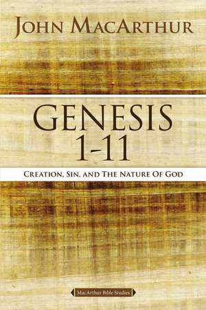 Genesis 1 to 11: Creation, Sin, and the Nature of God de John F. MacArthur