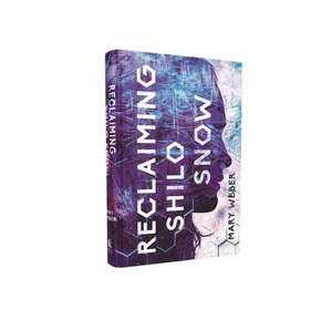 Reclaiming Shilo Snow: The Pulse-Pounding Sequel to The Evaporation of Sofi Snow de Mary Weber